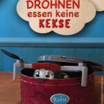 """""""Drohnen essen keine Kekse"""" - ein Kinderbuch von Kerstin Bach"""