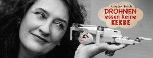 """Kerstin Bach – Autorin des Kinderbuchs """"Drohnen essen keine Kekse"""""""