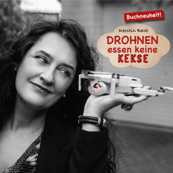 """Kerstin Bach – Autorin Kinderbuch """"Drohnen essen keine Kekse"""""""