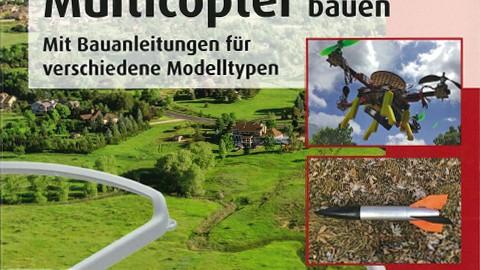 """""""Drohnen und Multicopter bauen"""" – Buchrezension"""
